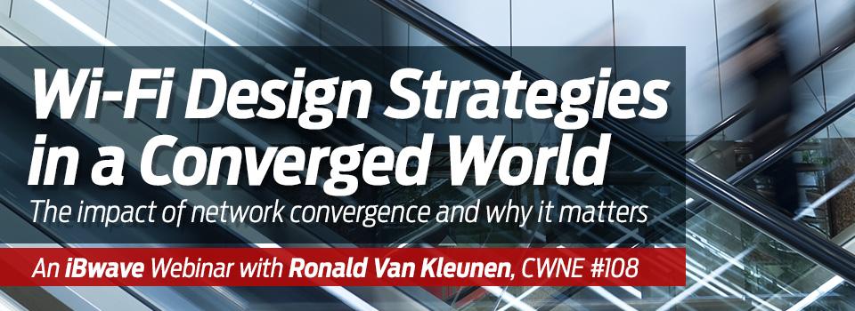 Wi-Fi Design Strategies in a Converged World