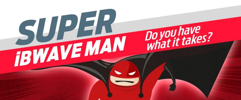 Super iBwave Man