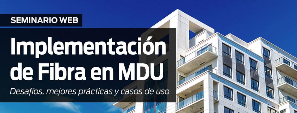 Implementación de Fibra en MDU: Desafíos, mejores prácticas y casos de uso