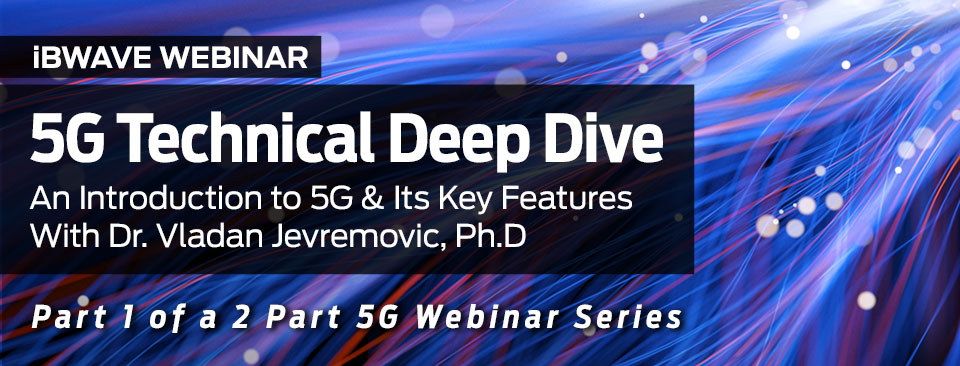 5G Technical Deep Dive part 1 webinar by iBwave