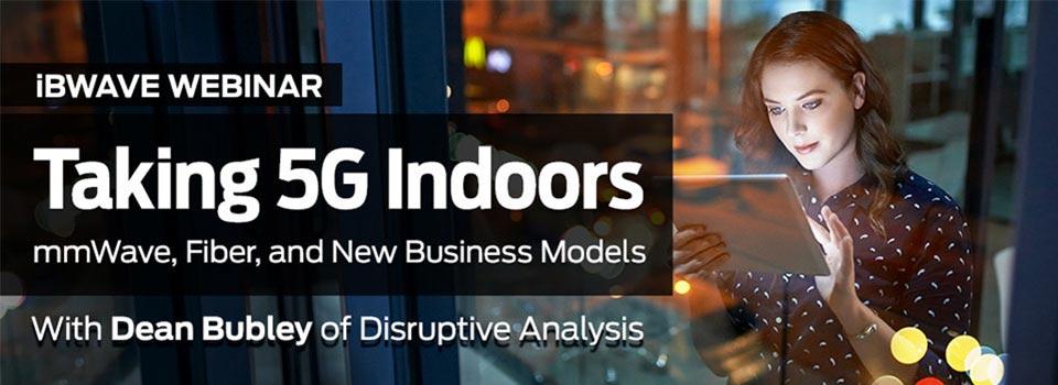Taking 5G Indoors: mmWave, Fiber & New Business Models