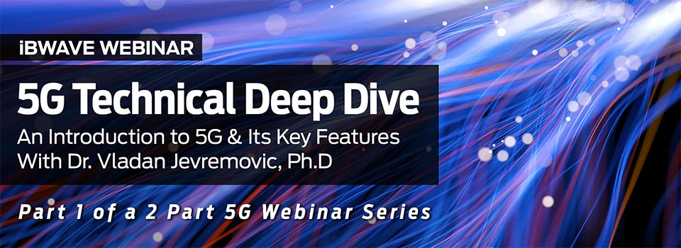 5G Technical Deep Dive part 1 webinar by iBwave