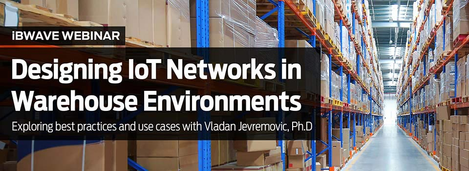 Designing IoT Networks in Warehouse Environments