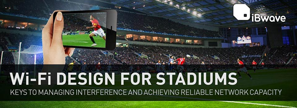 Wi-Fi Design for Stadiums
