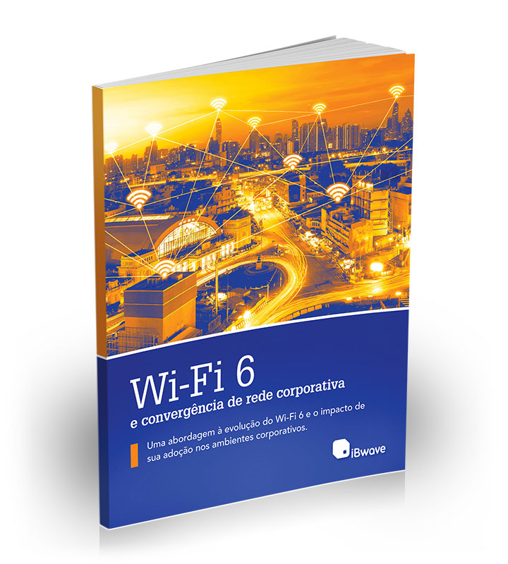 eBook: Wi-Fi 6 and Enterprise Networking Convergence (Portuguese)