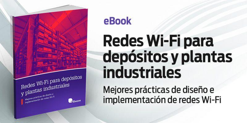 Redes Wi-Fi para depósitos y plantas industriales