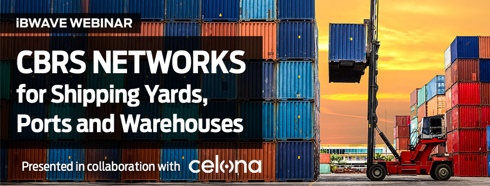 CBRS Networks for Shipping Yards, Ports and Warehouses