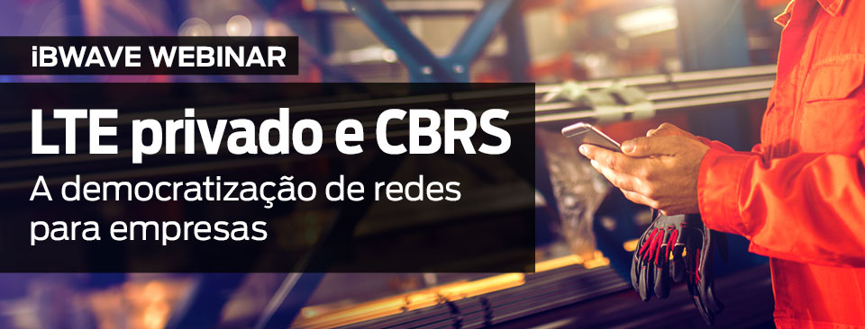 LTE privado e CBRS: a democratização de redes para empresas