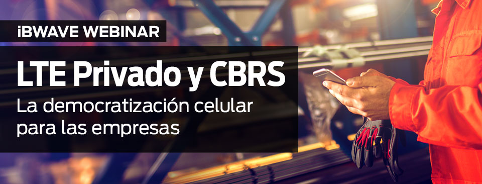 LTE Privado y CBRS: la democratización celular para las empresas